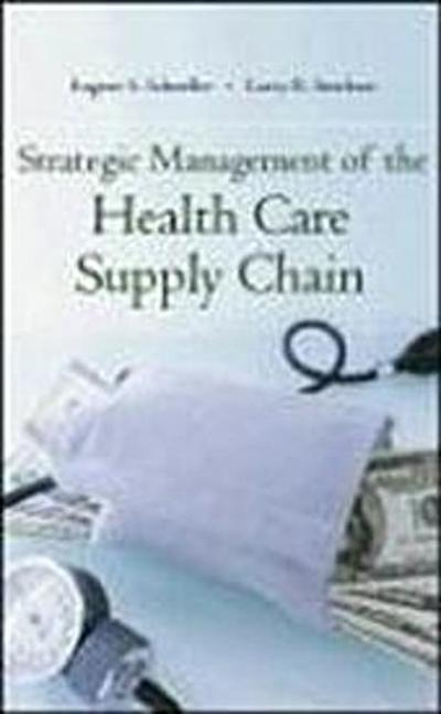 strategic-management-of-the-health-care-supply-chain-progressive-practices-for-health-system-leader