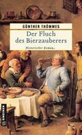 Der Fluch des Bierzauberers: Historischer Rom ...