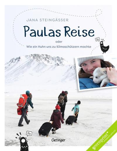 Paulas Reise: oder Wie ein Huhn uns zu Klimaschützern machte