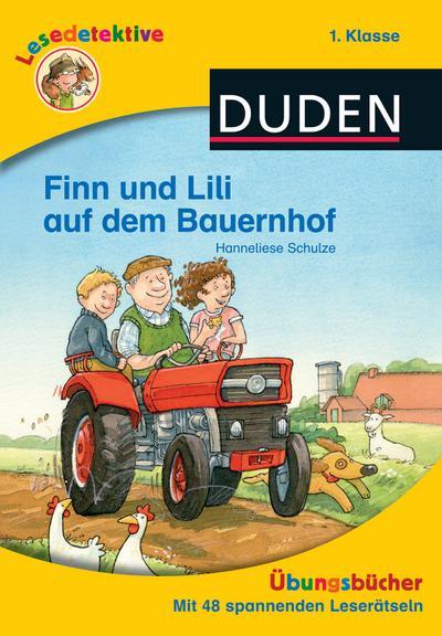 Lesedetektive Übungsbücher - Finn und Lili auf dem Bauernhof, 1. Klasse (DUDEN Lesedetektive Übungsbücher)