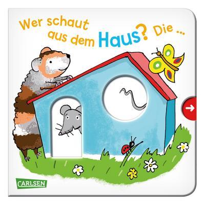 Wer schaut aus dem Haus? Die ... Maus!: Mein erster Reime-Bilder-Spaß mit Schieber: Lieblingstiere