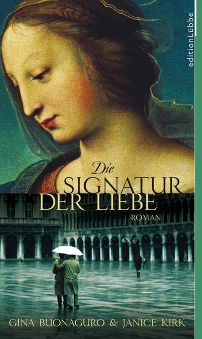 die-signatur-der-liebe-roman-edition-lubbe-