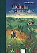 Licht für ein ganzes Leben. . Das Geschenkbuch zur Kommunion 4 vierfarb. Abb.