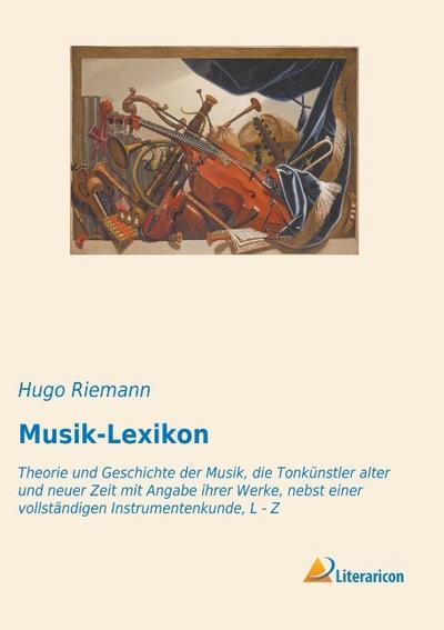 musik-lexikon-theorie-und-geschichte-der-musik-die-tonkunstler-alter-und-neuer-zeit-mit-angabe-ihr