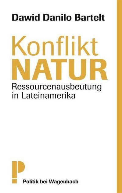 Konflikt Natur: Ressourcenausbeutung in Lateinamerika