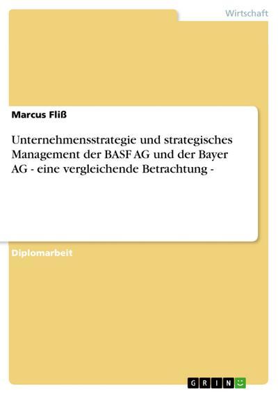 Unternehmensstrategie und strategisches Management der BASF AG und der Bayer AG - eine vergleichende Betrachtung -