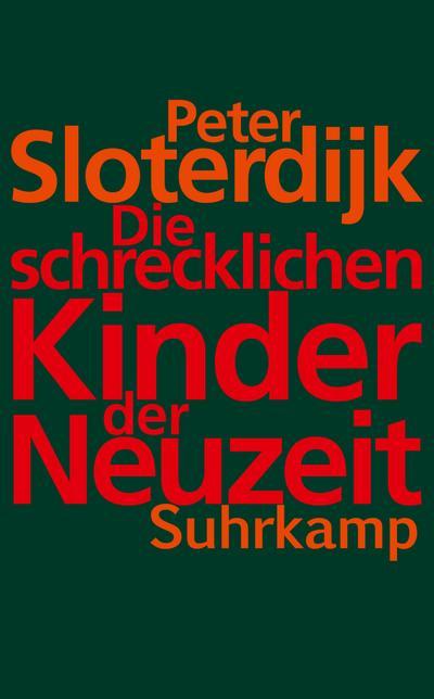 Die schrecklichen Kinder der Neuzeit: Über das anti-genealogische Experiment der Moderne (suhrkamp taschenbuch)