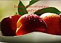 Kulinarisches mit und aus frischen Früchten (Wandkalender 2018 DIN A2 quer)