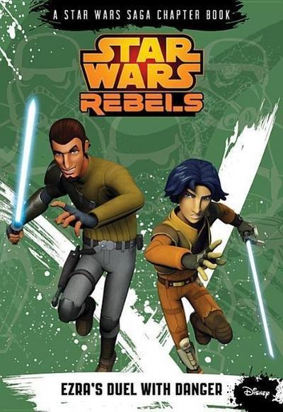 star-wars-rebels-ezra-s-duel-with-danger-a-star-wars-saga-chapter-book-