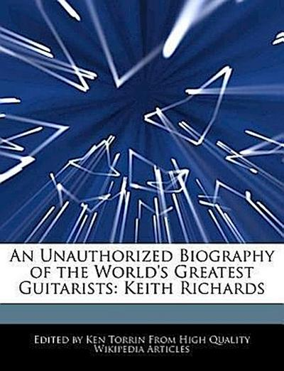 an-unauthorized-biography-of-the-world-s-greatest-guitarists-keith-richards