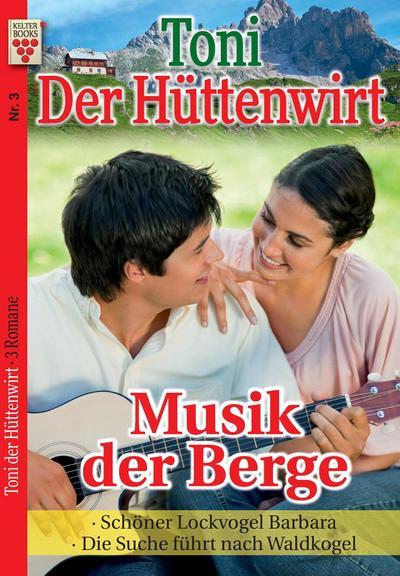 toni-der-huttenwirt-nr-3-musik-der-berge-schoner-lockvogel-barbara-die-suche-fuhrt-nach-waldko