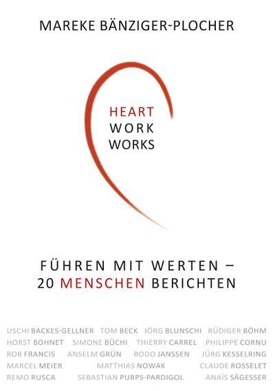 heartwork-works-fuhren-mit-werten-20-menschen-berichten