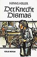 Der Knecht Dismas
