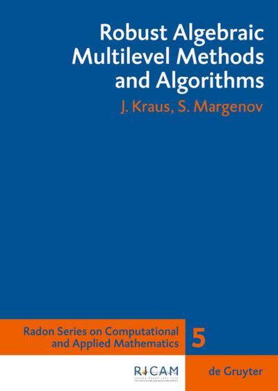robust-algebraic-multilevel-methods-and-algorithms-radon-series-on-computational-and-applied-mathem