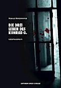 Die drei Leben des Konrad G.