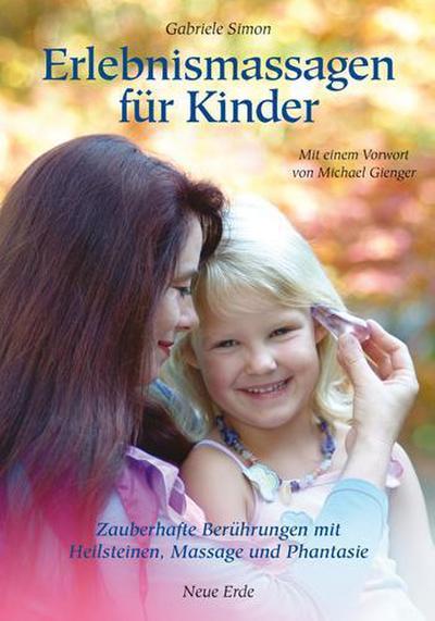 erlebnismassagen-fur-kinder-zauberhafte-beruhrungen-mit-heilsteinen-massage-und-phantasie, 3.84 EUR @ regalfrei-de