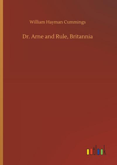 Dr. Arne and Rule, Britannia
