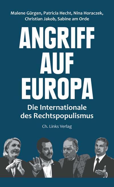 Angriff auf Europa: Die Internationale des Rechtspopulismus