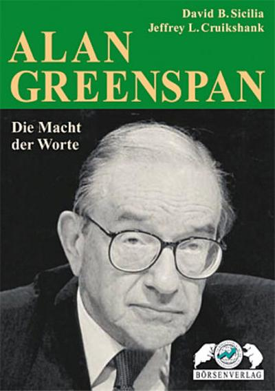 Alan Greenspan. Die Macht der Worte - Tm Börsenverlag - Gebundene Ausgabe, Deutsch, David B. Sicilia, Die Macht der Worte, Die Macht der Worte