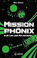 Im Sturm der Asteroiden (Mission Phönix, Band ...