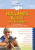 Hollands Küste mit Kindern: Über 400 Ideen fü ...