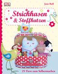 Strickhasen & Stoffkatzen: 25 Tiere zum Selbe ...
