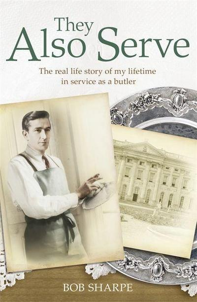 they-also-serve-the-real-life-story-of-my-time-in-service-as-a-butler, 2.05 EUR @ regalfrei-de