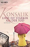 Liebe ist stärker als der Tod: Roman