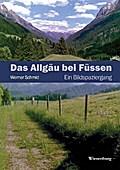 Das Allgäu bei Füssen: Ein Bildspaziergang