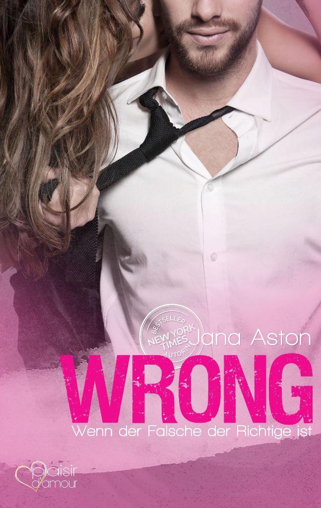 Wrong-Wenn-der-Falsche-der-Richtige-ist-Jana-Aston-9783864952654