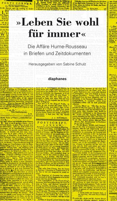 Leben Sie wohl für immer: Die Affäre Hume-Rousseau in Briefen und Zeitdokumenten (hors série) - Diaphanes - Gebundene Ausgabe, Deutsch, Jean-Jacques Rousseau,David Hume, Die Affäre Hume-Rousseau in Briefen und Zeitdokumenten, Die Affäre Hume-Rousseau in Briefen und Zeitdokumenten