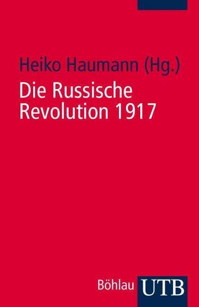 Die Russische Revolution 1917 (Uni-Taschenbücher S)
