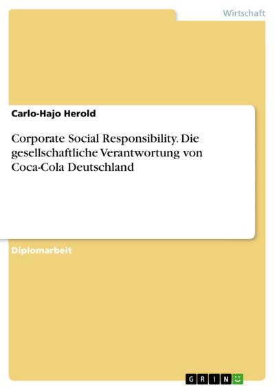 Corporate Social Responsibility. Die  gesellschaftliche Verantwortung von Coca-Cola Deutschland