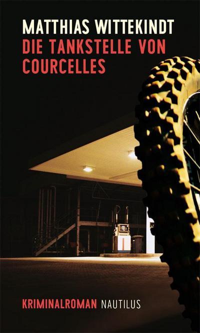 Die Tankstelle von Courcelles: Kriminalroman