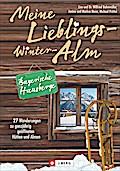 Meine Lieblings-Winter-Alm Bayerische Hausber ...