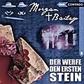 Morgan & Bailey 9: Der werfe den ersten Stein