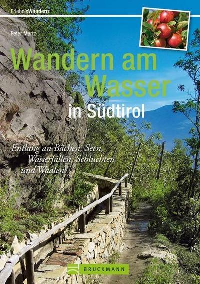Wandern am Wasser in Südtirol