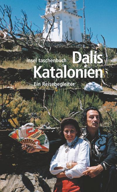 Dalís Katalonien: Ein Reisebegleiter (insel taschenbuch)