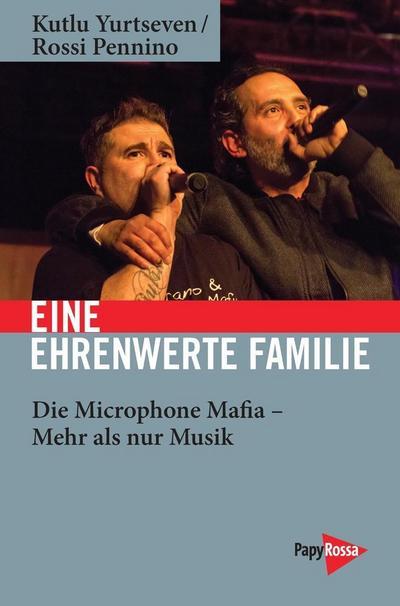 Eine ehrenwerte Familie: Die Microphone Mafia - Mehr als nur Musik (Neue Kleine Bibliothek)