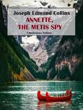 Annette, the Metis Spy