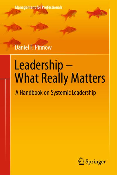leadership-what-really-matters-a-handbook-on-systemic-leadership-management-for-professionals-