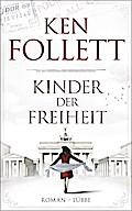 Kinder der Freiheit: Roman (Jahrhundert-Trilo ...