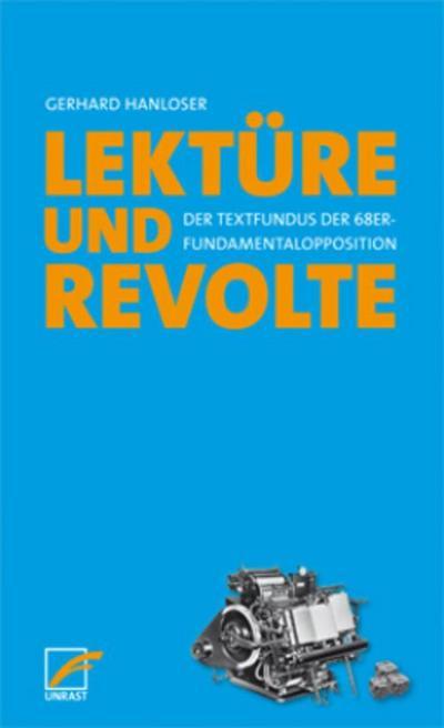 Lektüre & Revolte: Der Textfundus der 68er-Fundamentalopposition