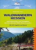 Waldwandern Hessen: 33 Premiumwege und Traump ...