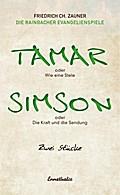 Tamar oder Wie eine Stele / Simson oder Die Kraft und die Sendung
