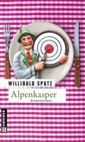 Alpenkasper (Kriminalromane im GMEINER-Verlag ...