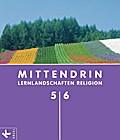 MITTENDRIN 5/6 Sek I: Lernlandschaften Religi ...