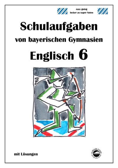 englisch-6-english-g-schulaufgaben-von-bayerischen-gymnasien-mit-losungen