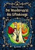 Der Elfenkönig - Die Wundernacht des Elfenkön ...