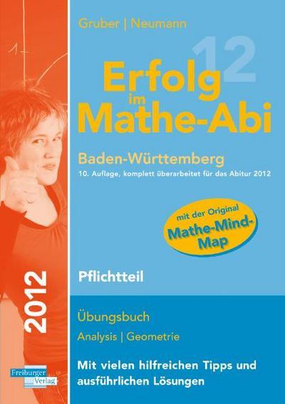 erfolg-im-mathe-abi-2012-baden-wurttemberg-pflichtteil-ubungsbuch-analysis-geometrie-mit-vielen-hi